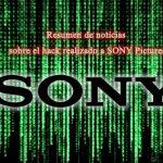 Resumen de noticias sobre el hack realizado a SONY Pictures